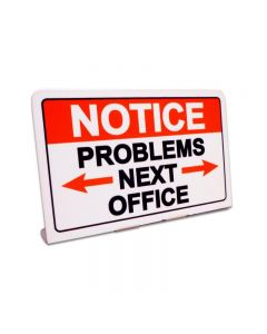 Notice Problems Next Office Topper, Humor, Table Topper, 6 X 4 Inches