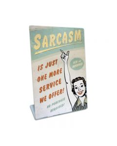 Sarcasm Topper, Humor, Table Topper, 6 X 9 Inches
