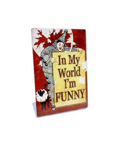 In My World Topper, Humor, Table Topper, 6 X 9 Inches