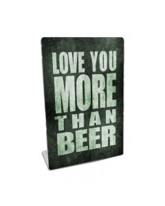 Love You More Than Beer, Home and Garden, Table Topper, 6 X 9 Inches