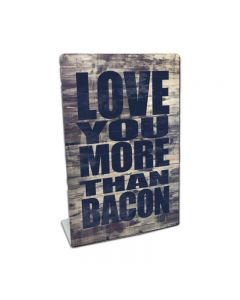 Love You More Than Bacon, Home and Garden, Table Topper, 6 X 9 Inches