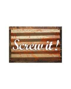 Screw It, Home and Garden, Corrugated Rustic Barn Wood Sign, 19 X 26 Inches