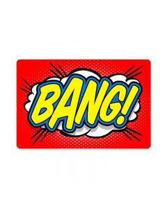Bang, Humor, Metal Sign, 18 X 12 Inches