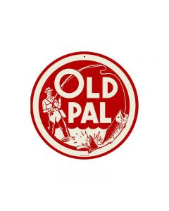 Old Pal, Sports and Recreation, Round Metal Sign, 14 X 14 Inches