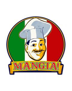 Mangia, Food and Drink, Round Banner Metal Sign, 15 X 16 Inches