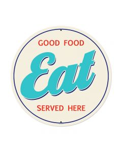 Good Food Eat, Food and Drink, Round Metal Sign, 28 X 28 Inches